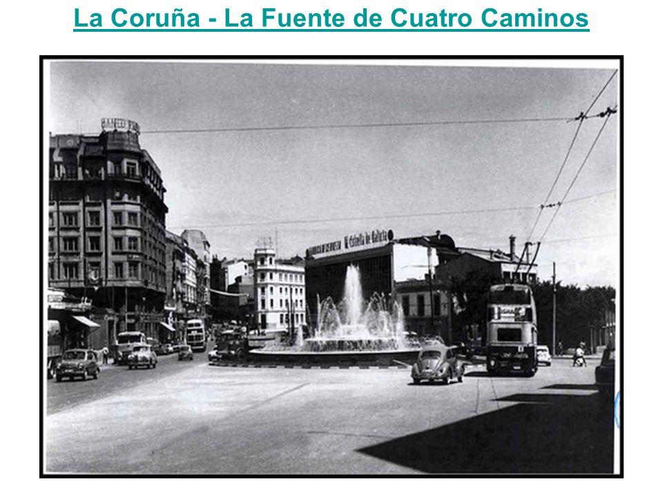 La Coruña - La Fuente de Cuatro Caminos