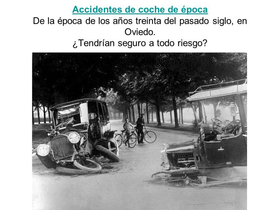 Accidentes de coche de época De la época de los años treinta del pasado siglo, en Oviedo.