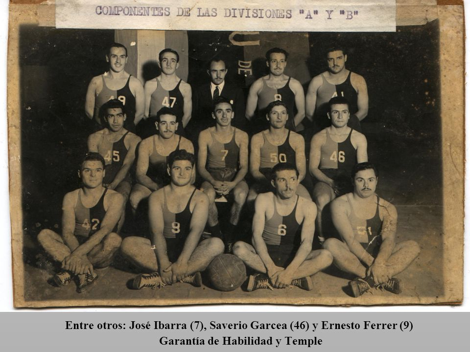 Entre otros: José Ibarra (7), Saverio Garcea (46) y Ernesto Ferrer (9) Garantía de Habilidad y Temple
