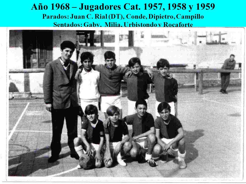 Año 1968 – Jugadores Cat. 1957, 1958 y 1959 Parados: Juan C