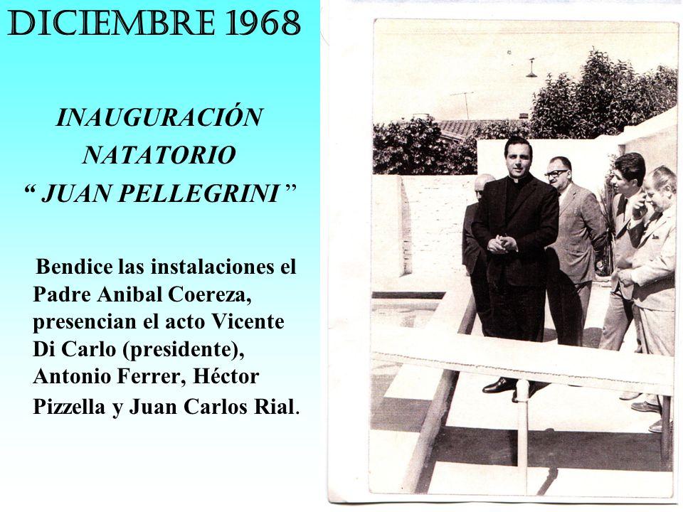 DICIEMBRE 1968 INAUGURACIÓN NATATORIO JUAN PELLEGRINI
