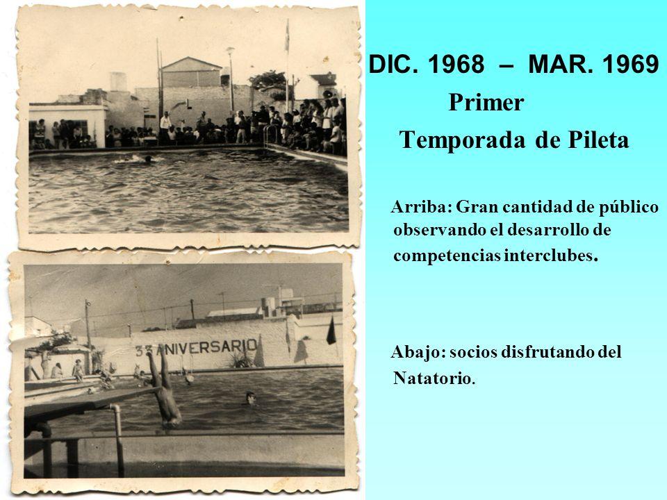 DIC. 1968 – MAR. 1969 Temporada de Pileta Primer