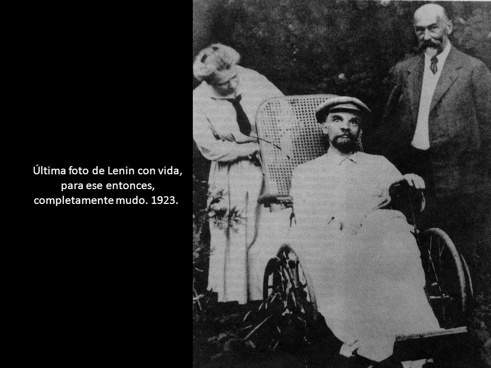 Última foto de Lenin con vida, para ese entonces, completamente mudo
