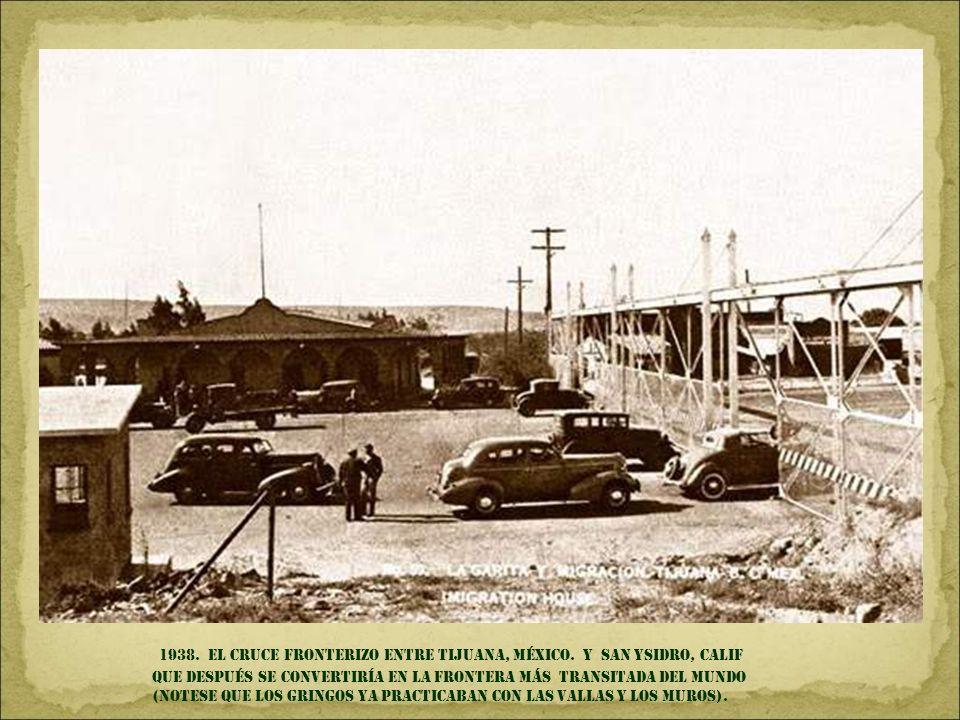 1938. El cruce fronterizo entre Tijuana, México