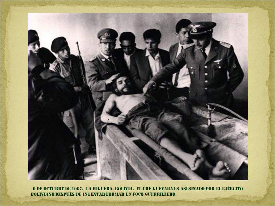 9 DE OCTUBRE DE 1967. La higuera, BOLIVIA