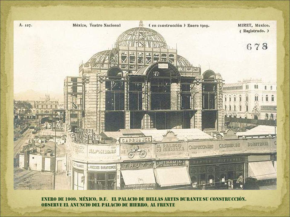 ENERO DE 1909. MÉXICO, D.F. EL PALACIO DE BELLAS ARTES DURANTE SU CONSTRUCCIÓN.
