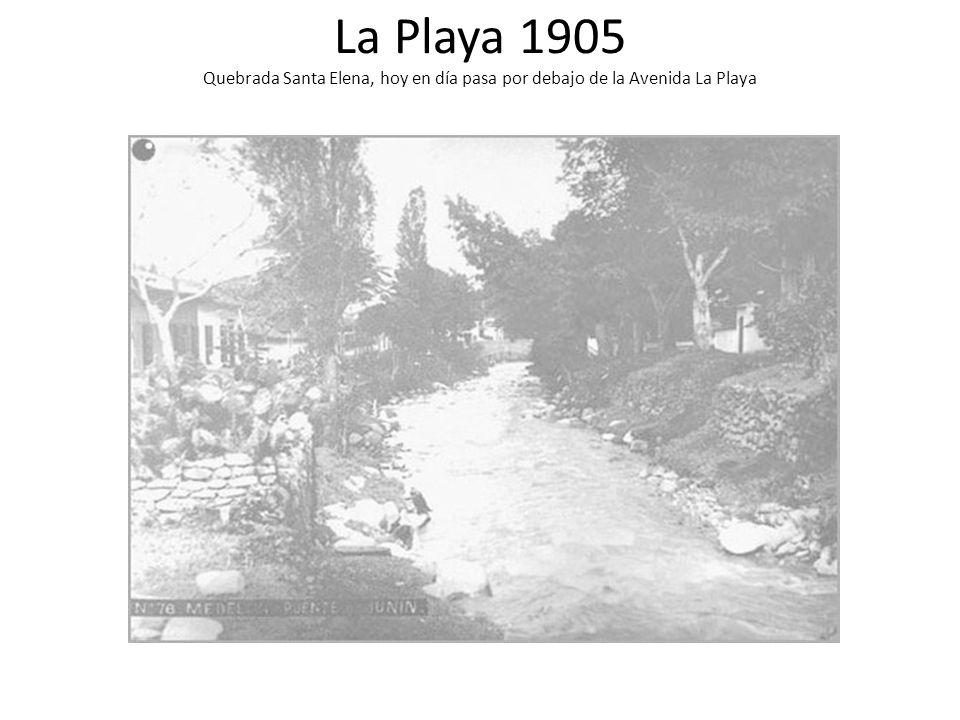 La Playa 1905 Quebrada Santa Elena, hoy en día pasa por debajo de la Avenida La Playa