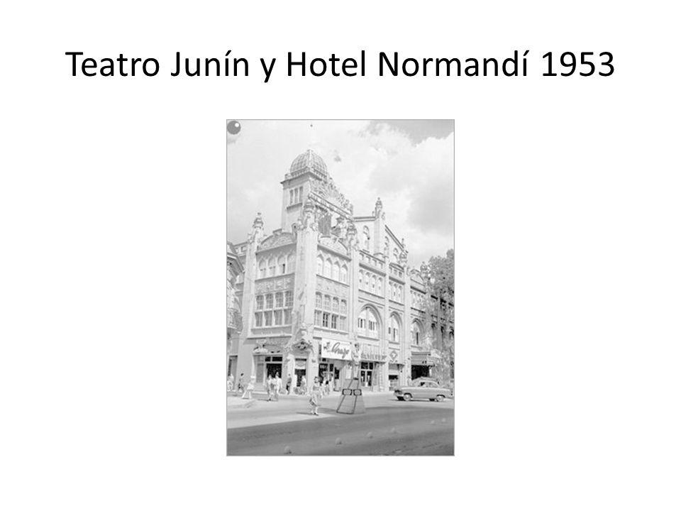 Teatro Junín y Hotel Normandí 1953