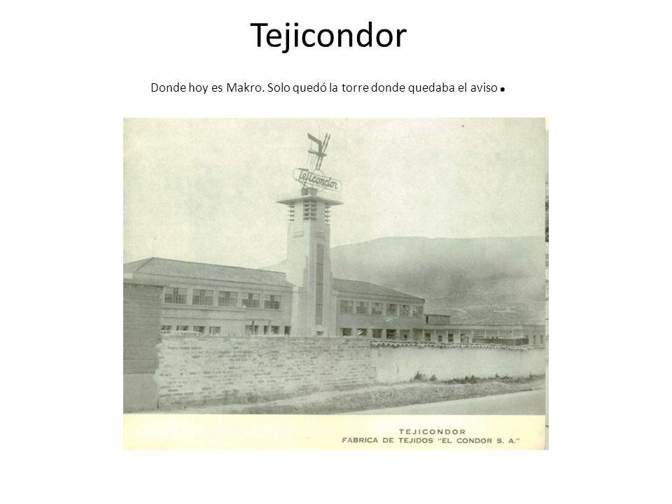 Tejicondor Donde hoy es Makro