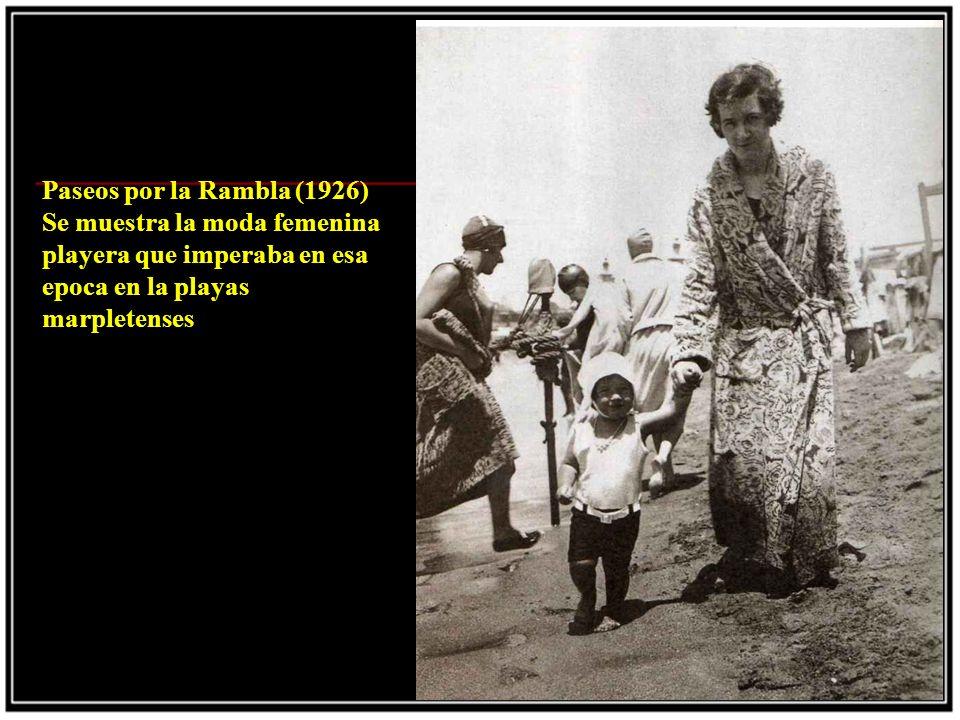 Paseos por la Rambla (1926) Se muestra la moda femenina playera que imperaba en esa epoca en la playas marpletenses