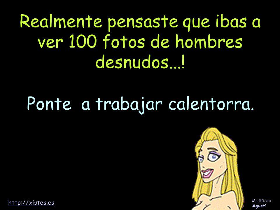 Realmente pensaste que ibas a ver 100 fotos de hombres desnudos...!