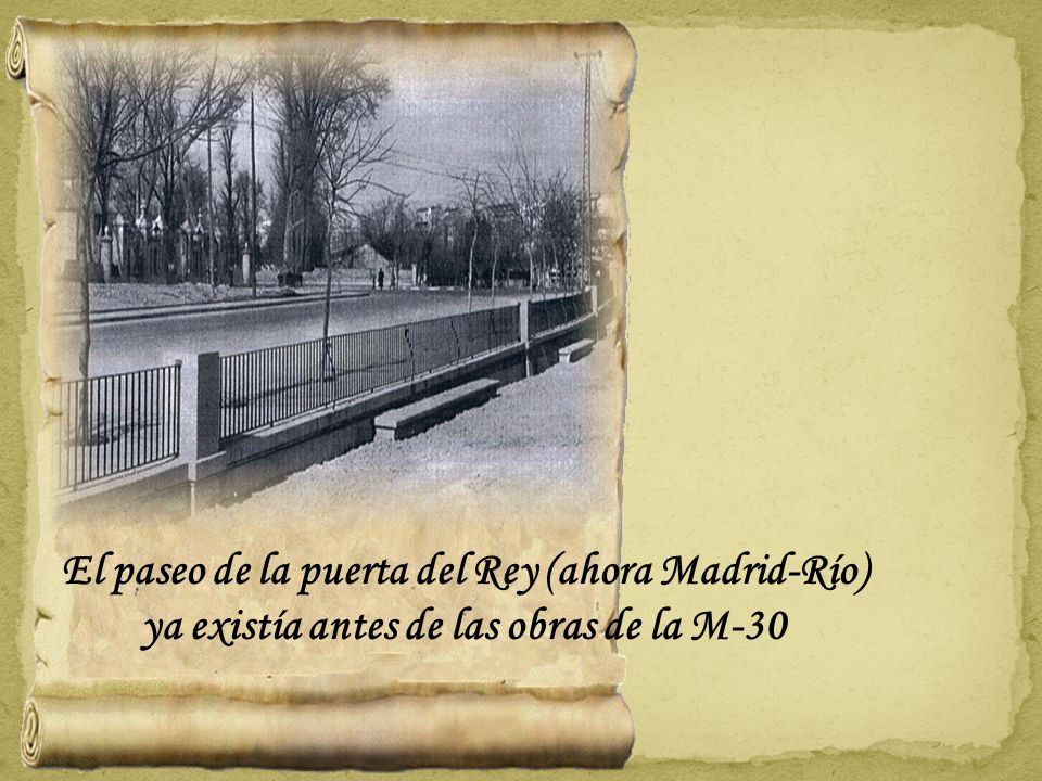 El paseo de la puerta del Rey (ahora Madrid-Río) ya existía antes de las obras de la M-30