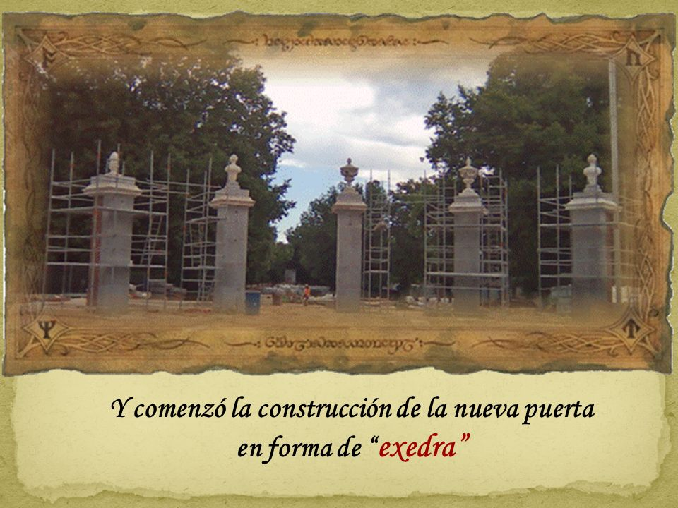 Y comenzó la construcción de la nueva puerta en forma de exedra