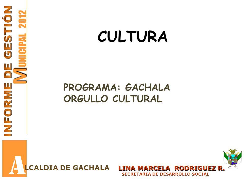 A MUNICIPAL 2012 CULTURA INFORME DE GESTIÓN