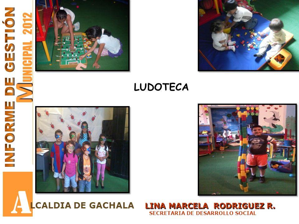 A MUNICIPAL 2012 INFORME DE GESTIÓN LUDOTECA