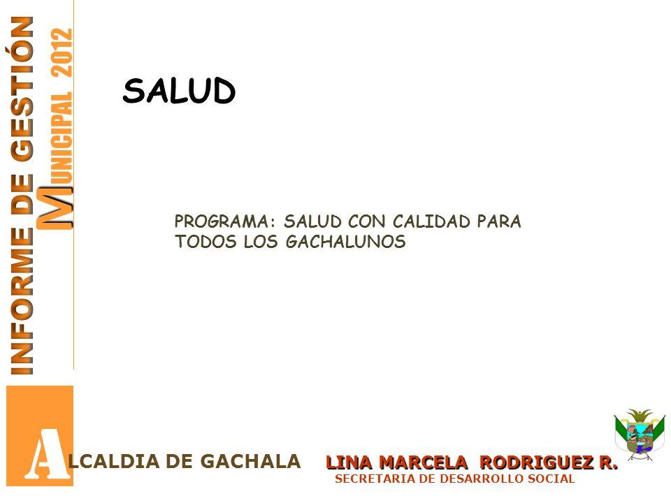 A MUNICIPAL 2012 INFORME DE GESTIÓN SALUD