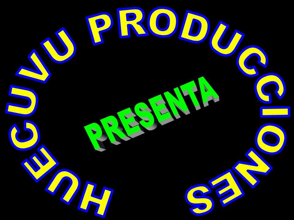 HUECUVU PRODUCCIONES PRESENTA