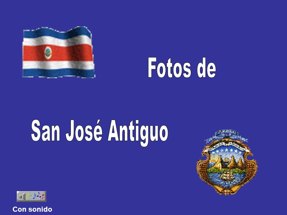 Fotos de San José Antiguo Con sonido