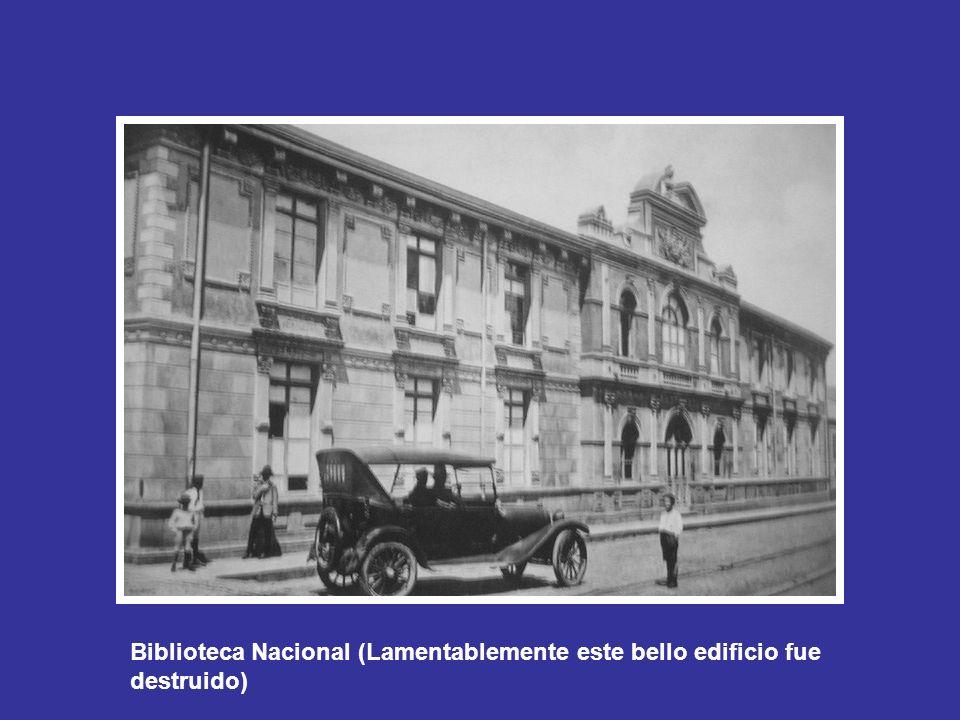 Biblioteca Nacional (Lamentablemente este bello edificio fue destruido)