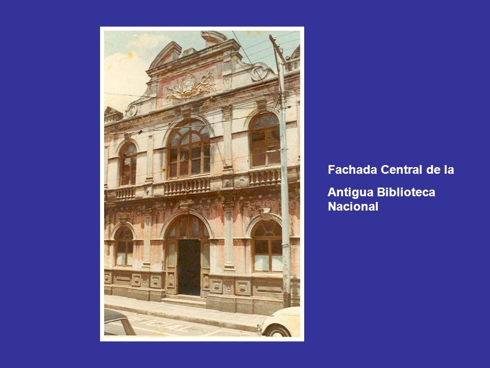 Fachada Central de la Antigua Biblioteca Nacional