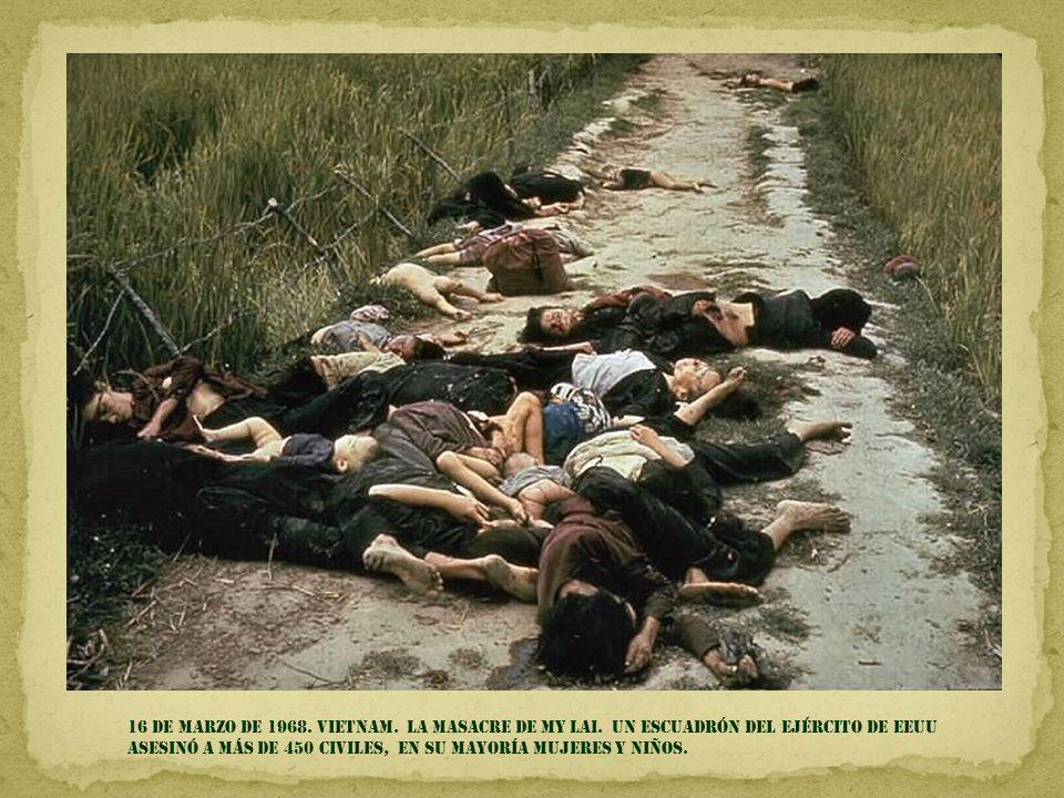 16 de marzo DE 1968. Vietnam. La masacre de my lai