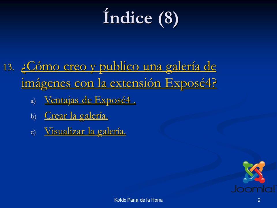 Índice (8) ¿Cómo creo y publico una galería de imágenes con la extensión Exposé4 Ventajas de Exposé4 .