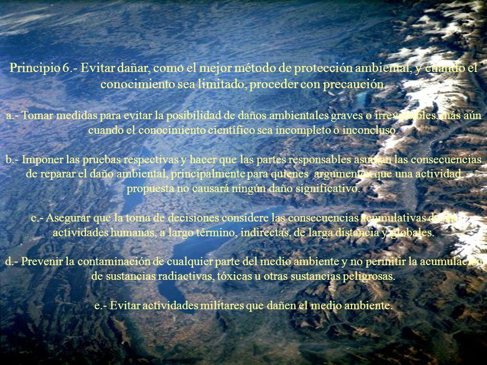 e.- Evitar actividades militares que dañen el medio ambiente.