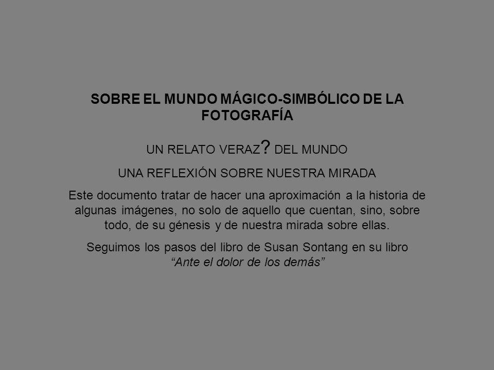 SOBRE EL MUNDO MÁGICO-SIMBÓLICO DE LA FOTOGRAFÍA