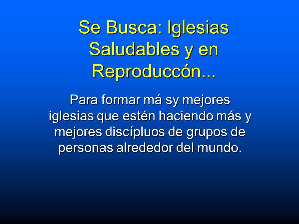 Se Busca: Iglesias Saludables y en Reproduccón...