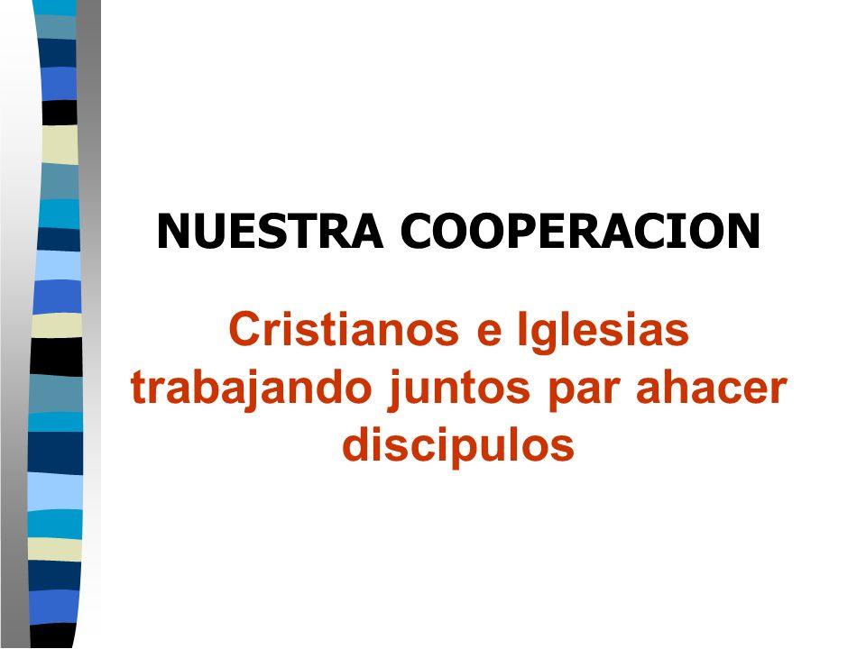 Cristianos e Iglesias trabajando juntos par ahacer discipulos