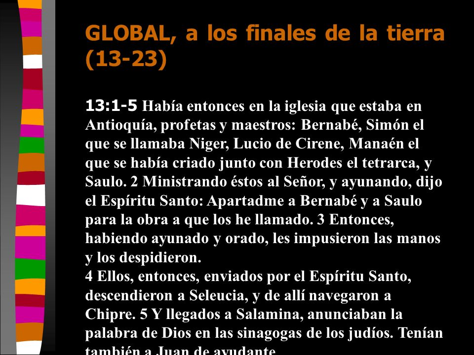 GLOBAL, a los finales de la tierra (13-23)