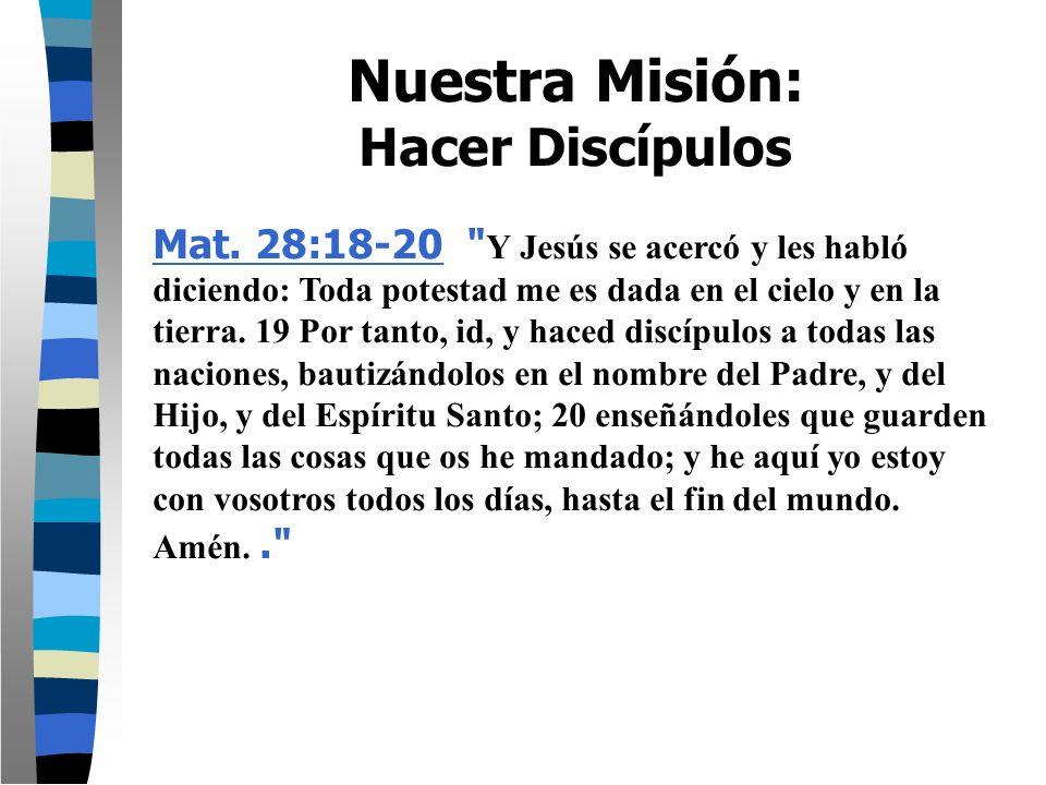 Nuestra Misión: Hacer Discípulos