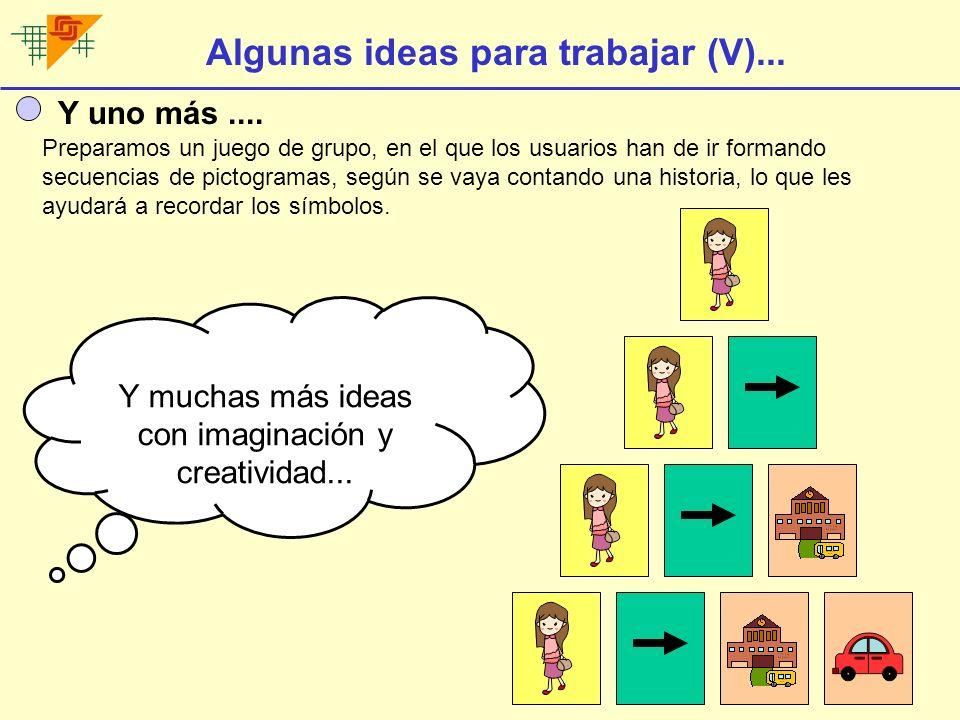 Algunas ideas para trabajar (V)...