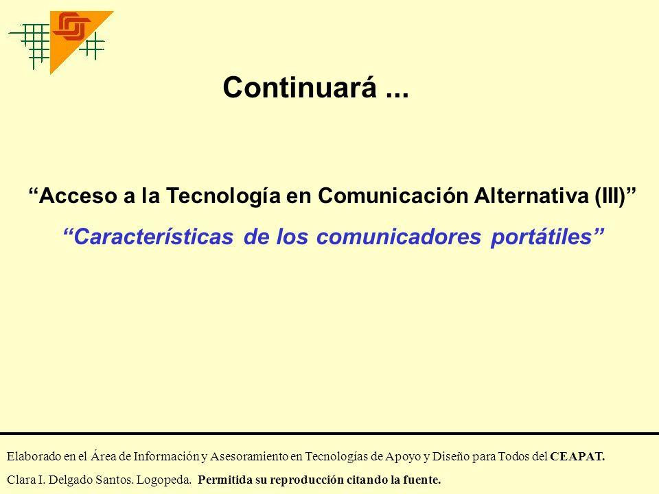 Continuará ... Características de los comunicadores portátiles