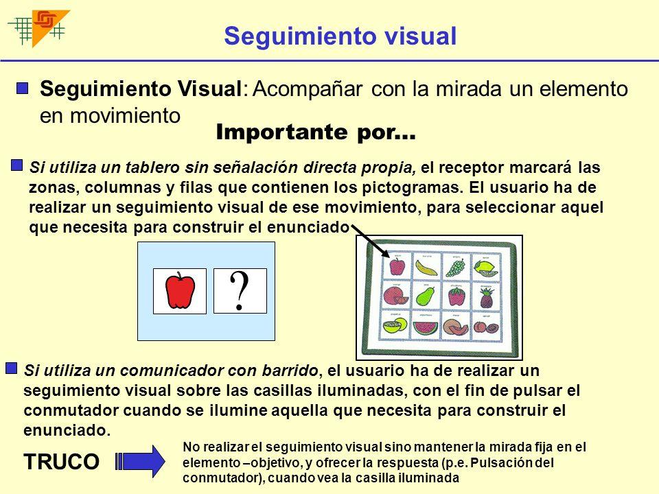 Seguimiento visual Seguimiento Visual: Acompañar con la mirada un elemento en movimiento. Importante por...