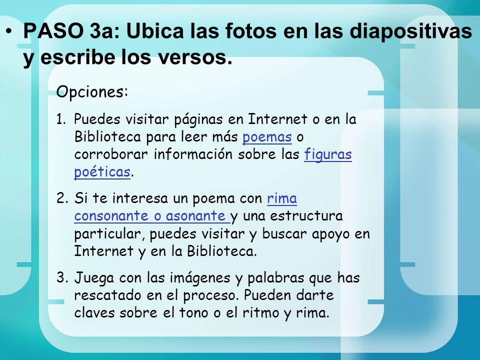 PASO 3a: Ubica las fotos en las diapositivas y escribe los versos.