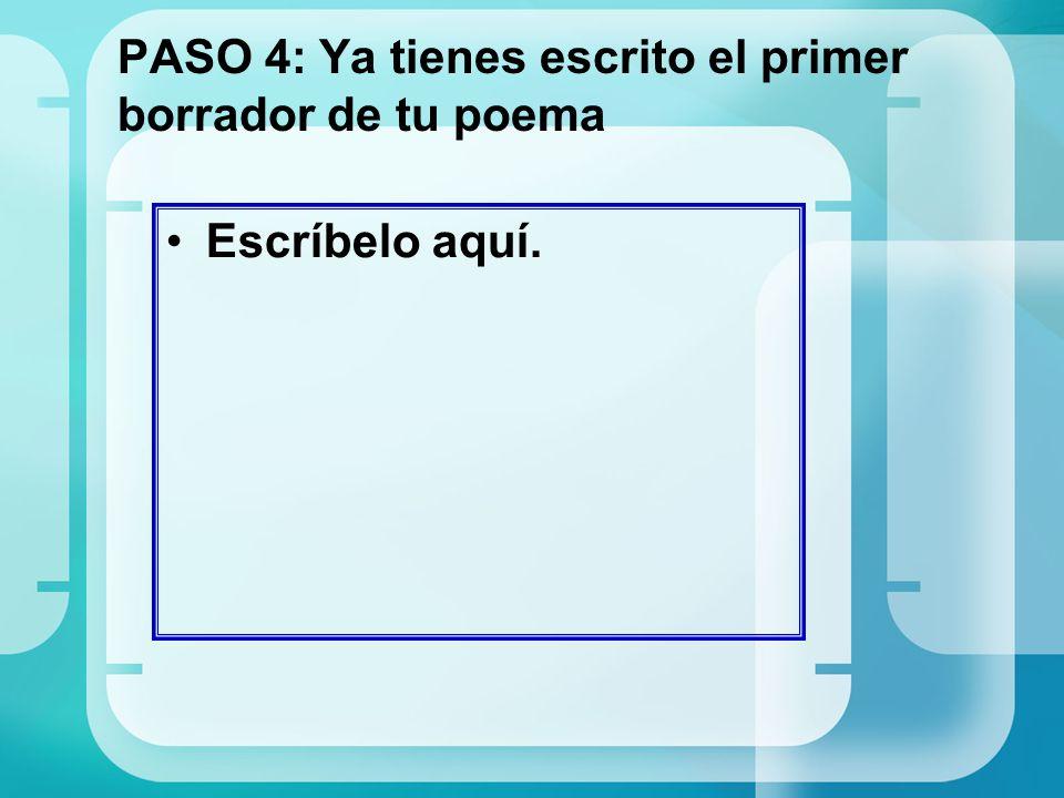 PASO 4: Ya tienes escrito el primer borrador de tu poema