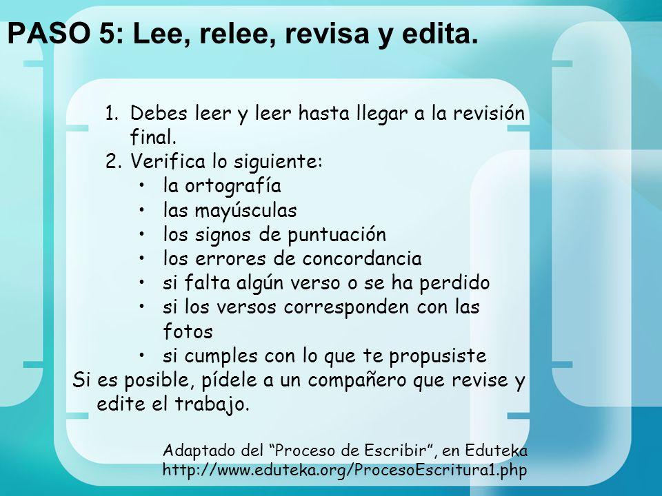 PASO 5: Lee, relee, revisa y edita.