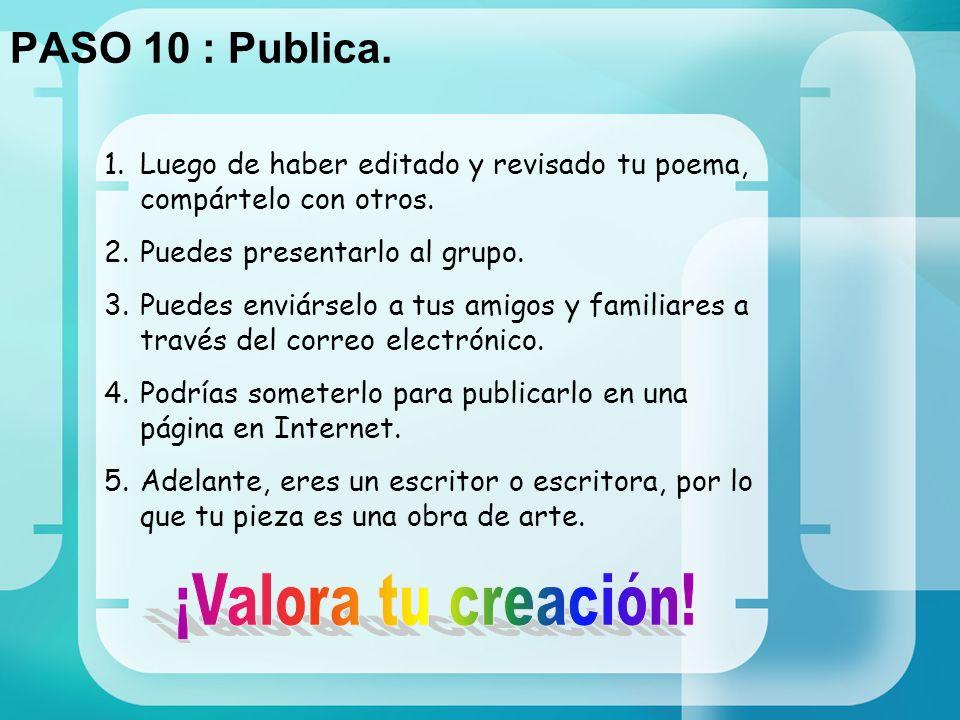 ¡Valora tu creación! PASO 10 : Publica.
