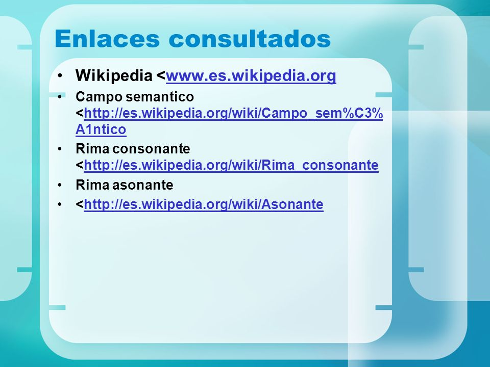 Enlaces consultados Wikipedia <www.es.wikipedia.org