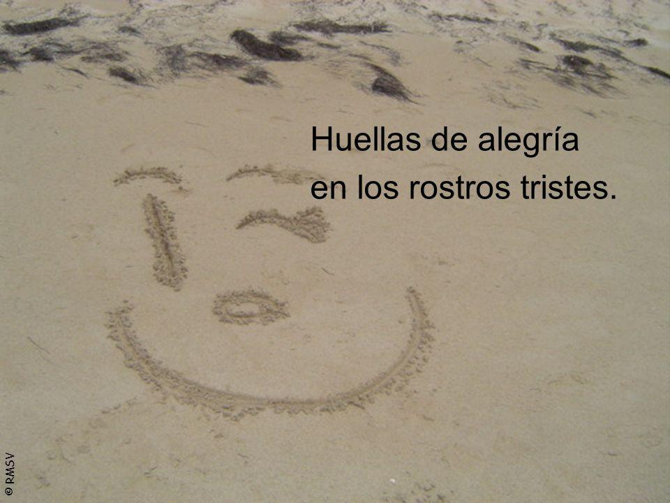 © RMSV Huellas de alegría en los rostros tristes.