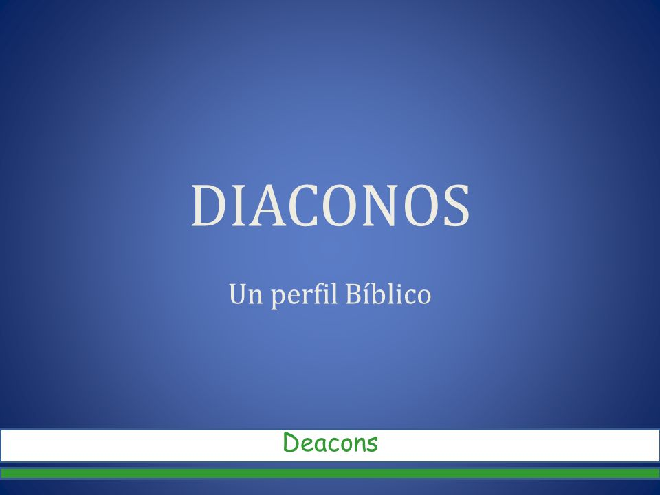 DIACONOS Un perfil Bíblico