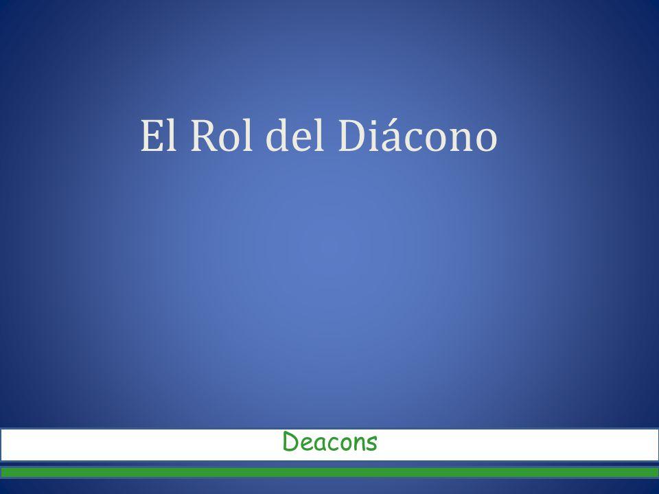 El Rol del Diácono Deacons
