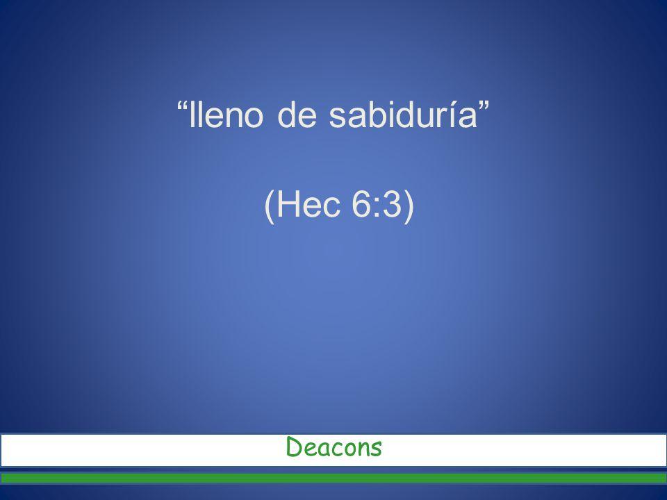 lleno de sabiduría (Hec 6:3)