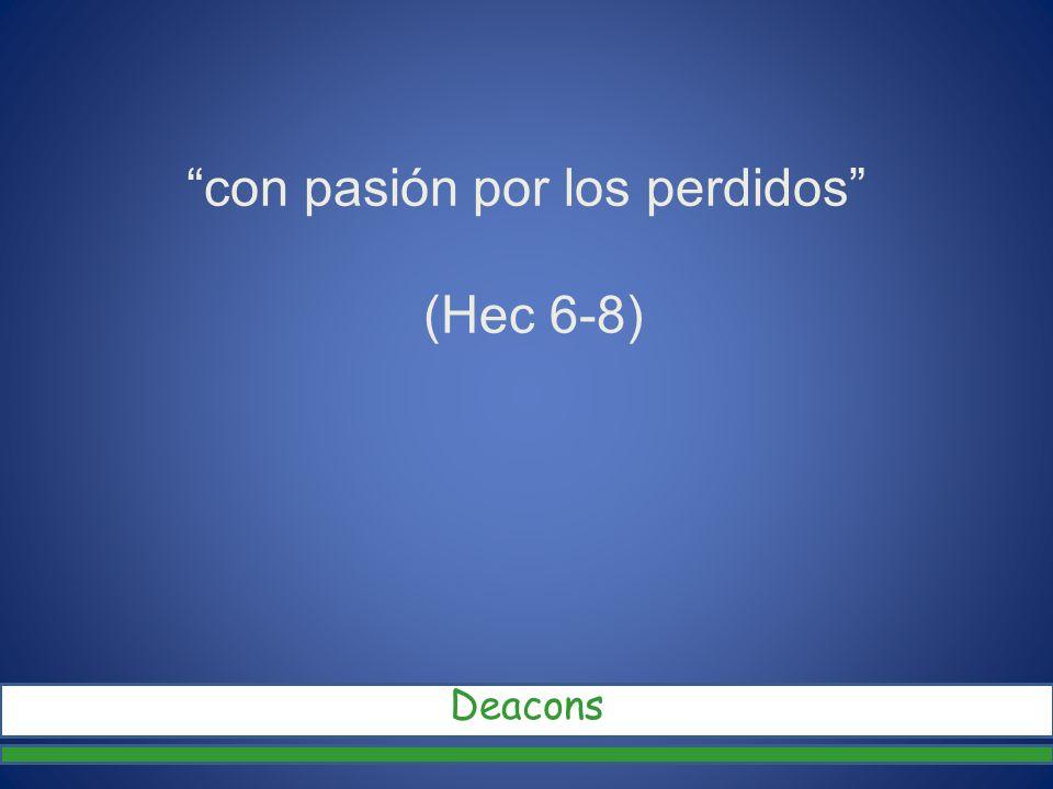 con pasión por los perdidos (Hec 6-8)