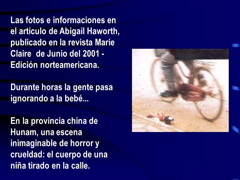 Las fotos e informaciones en el artículo de Abigail Haworth, publicado en la revista Marie Claire de Junio del 2001 - Edición norteamericana.