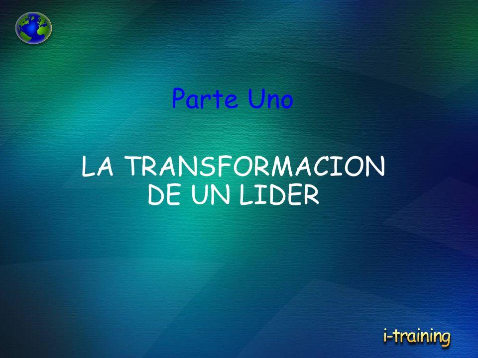 LA TRANSFORMACION DE UN LIDER