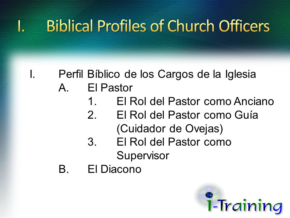 I. Biblical Profiles of Church Officers