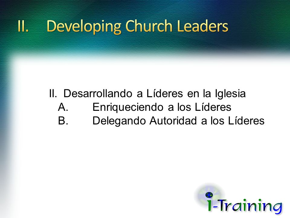 II. Developing Church Leaders