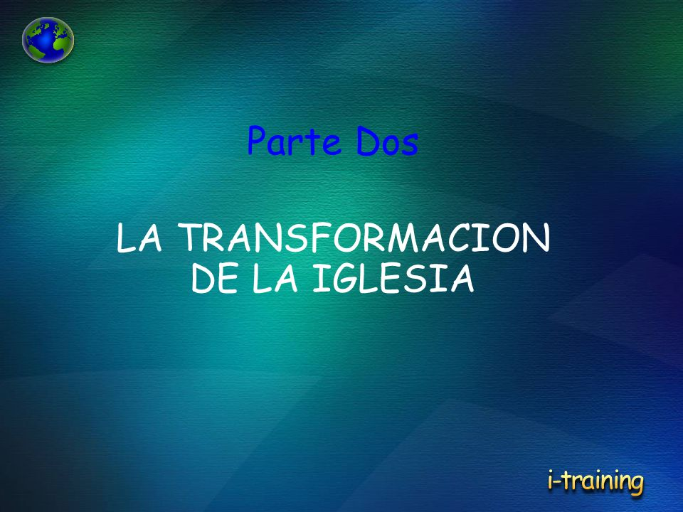 LA TRANSFORMACION DE LA IGLESIA